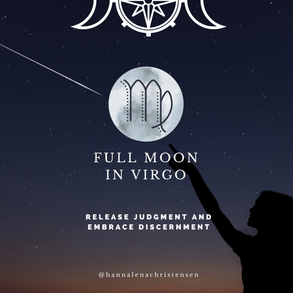 Full Moon In Virgo- Release Judgement and Embrace Discernment